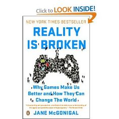 """""""Reality Is Broken: Why Games Make Us Better and How They Can Change the World"""" by Jane McGonigal. An interesting take on the application of game design ideas as a means of both personal improvement and societal change. The Real World, Change The World, Reading Online, Books Online, New Books, Books To Read, Cory Doctorow, You Found Me, Thing 1"""