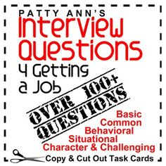 These Interview Questions 4 Getting a Job, includes way over 100 task cards containing interview questions to copy, cut out, and use in classroom discussions, role plays, and situation-action-response scenarios. Task cards include these interview question categories: ** Basic & Common ** Behavioral ** Situational ** Character & ** Challenging This is an AWESOME Career Prep Packet!