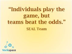Individuals play the game, but TEAMS beat the odds - SEAL team