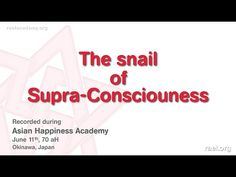 Maitreya Rael: The snail of Supra-Consciousness (70-06-11) - Publiée le 20 déc. 2017Every year, Raelians from around the world gather for 1 week to the Happiness Academy.  The Happiness Academies were created by Maitreya Rael so that we can learn and develop ourselves to be more Happy in our everyday life!  We present you here the SECOND part of the 70aH (2016) Asian Happiness Academy with Maitreya Rael.  It was held in Okinawa, Japan, during the 2nd week of July 2016 (year 70 after…