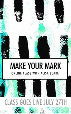Alisa Burke — make your mark- LIVE july 27