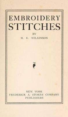 Embroidery stitches by Mary Elizabeth McNamara Wilkinson / free pdf or eBook from Open Library