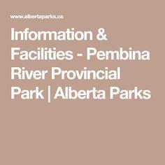 Information & Facilities - Pembina River Provincial Park Snowshoe Hare, Mule Deer, Day Trips, Parks, River, Rivers, Parkas
