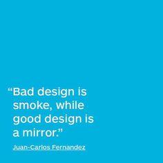 Design #quote by Juan-Carlos Fernandez.