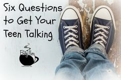 Six Questions to Get Your Teen Talking