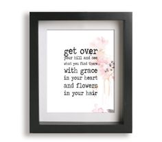 "8x10 Mumford & Sons Lyric Art Print, ""get over your hill and see what you find there, with grace in your heart and flowers in your hair"" on Etsy, $19.00"