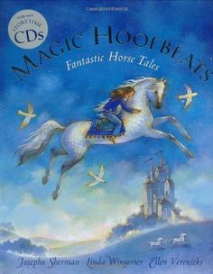 Magic Hoofbeats PB w CD by Josepha Sherman. $12.40. Save 27% Off!. http://www.letrasdecanciones365.com/detailb/dphte/1h8t4e6l8y6p1j2o9w2h.html. Author: Josepha Sherman. Publisher: Barefoot Books (September 1, 2007). Publication Date: September 1, 2007. Recommended for Ages 8 and up. Lose yourself in the world of the equestrian with this unique, beautifully illustrated anthology of stories about magical, mystical and memorable horses. Bringi...