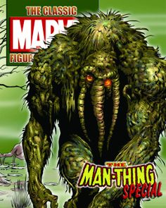 I'm sort of fascinated by Man-Thing, not sure why.