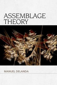 1474413633 - Assemblage Theory (Speculative Realism) - http://lowpricebooks.co/2016/09/1474413633-assemblage-theory-speculative-realism/