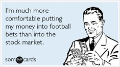 Football-gambling-stock-market-sports-ecards-someecards