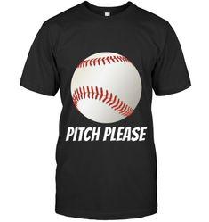 Pitch Please novelty baseball Baseball Tees, Pitch, Mens Tops, Baseball T Shirts, Baseball Shirts