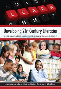 Developing 21st Century Literacies: A K-12 School Library Curriculum Blueprint with Sample Lessons - Books / Professional Development - Books for School Librarians - Products for Children - Books for Public Librarians - ALA Store