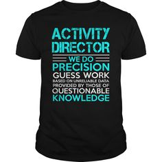 ACTIVITY DIRECTOR A TITLE JUST ABOVE KING T-Shirts, Hoodies. SHOPPING NOW ==► https://www.sunfrog.com/LifeStyle/ACTIVITY-DIRECTOR--KING-124323405-Black-Guys.html?id=41382