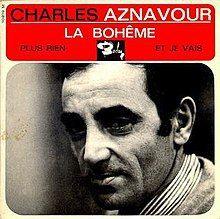 La bohème, Charles Aznavour (B1) Scribe, Fle, Everything
