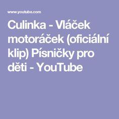 Culinka - Vláček motoráček (oficiální klip) Písničky pro děti - YouTube