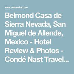Belmond Casa de Sierra Nevada, San Miguel de Allende, Mexico - Hotel Review & Photos - Condé Nast Traveler