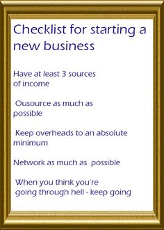 Checklist for starting a new business (don't forget to read the last one).  Handy tips from the book: How to start a business with little or no cash published by www.mithrapublishing.com #business