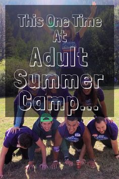 Adult Summer Camp - team competitions, nightly entertainment, and lots of booze!