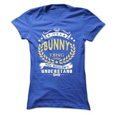 Its a BUNNY Thing You Wouldnt Understand - T Shirt Hoodie Hoodies YearName Birthday, Order HERE ==> https://www.sunfrog.com/Names/Its-a-BUNNY-Thing-You-Wouldnt-Understand--T-Shirt-Hoodie-Hoodies-YearName-Birthday-Ladies.html?8273 #bunnylovers #ilovemybunny