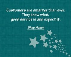 Customers are smarter than ever. #QUOTE  #Wednesdaywisdom