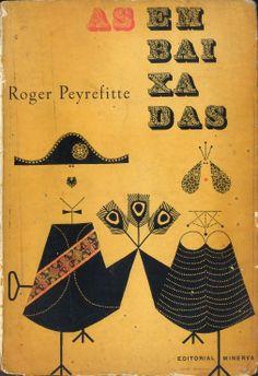 ¤ As Embaixadas - Roger Peyrefitte | Capa de Sebastião Rodrigues // les Ambassadeurs de Roger Peyrefitte.