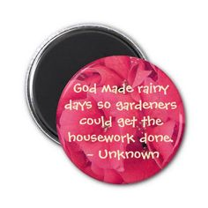 Magnets with Garden Quotes. More gardening quotes to inspire! http://www.tomatodirt.com/gardening-quotes.html