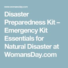 Disaster Preparedness Kit – Emergency Kit Essentials for Natural Disaster at WomansDay.com