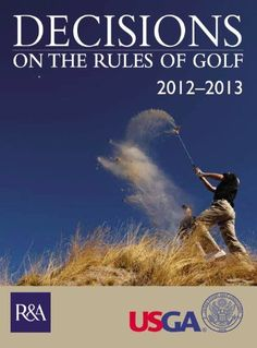 Decisions on the Rules of Golf 2012-2013 by United States Golf Association. $16.44. Publication: April 4, 2012. Series - Decisions on the Rules of Golf. Publisher: Hamlyn; 1 edition (April 4, 2012). Save 34%!