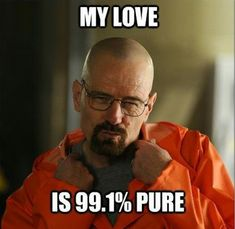 "31 Things Only ""Breaking Bad"" Obsessives Will Find Funny. I love Breaking Bad so incredibly much. All of these are hilarious. Breaking Bad Memes, Serie Breaking Bad, Funny Valentine, Valentines Day Memes, Bad Valentines, Flirting Quotes For Him, Flirting Memes, Dating Memes, Dating Advice"