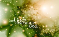 Our God is an awesome God - makes a great little ditty too