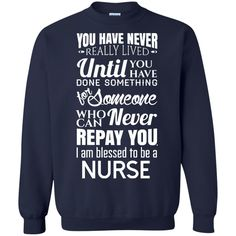 Job Nurse T shirts You Have Never Really Lived Until You Hoodies Sweatshirts