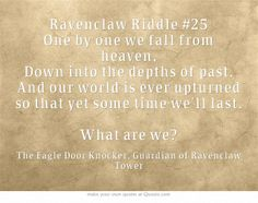 Ravenclaw Riddle #25 Comment if you think know the answer