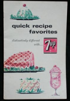 Quick Recipe Favorites, Distinctively Different with 7up cook booklet. 1965 The Seven-Up Company.  at www.FindersOfKeepersBooks.com  7295