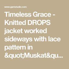 "Timeless Grace - Knitted DROPS jacket worked sideways with lace pattern in ""Muskat"". Size: S - XXXL   - Free pattern by DROPS Design"
