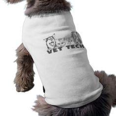 Vet Tech Dog T Shirt http://www.zazzle.ca/vet+tech+gifts?pg=5