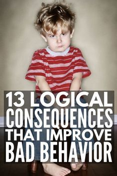 13 Logical Consequences that Actually Work   Enforcing logical consequences in the classroom and at home is a fabulous way for teachers to encourage good classroom behavior and parents to get kids to behave without yelling, but knowing HOW to use logical consequences (and how to implement them successfully) can be tricky. We're sharing our best positive parenting tips and 13 logical consequences that actually work!
