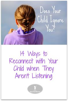 14 Ways to Reconnect wtih your child when they aren't listening