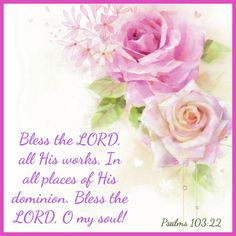 Psalms Quotes, Bible Verses Kjv, Art Quotes, Psalm 103 Kjv, Psalms Of David, O My Soul, Celebrate Recovery, Multi Colored Flowers, Bless The Lord