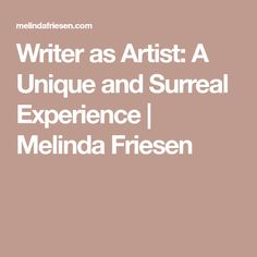 Writer as Artist: A Unique and Surreal Experience Surrealism, Writer, Unique, Artist, Sign Writer, Artists, Writers