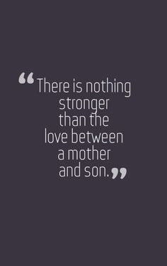 Enjoy our Collection of mother and son quotes and sayings with images, like and share our beautiful Mother and Son quotes collection. Son Quotes From Mom, Mother Son Quotes, Mommy Quotes, Quotes For Kids, True Quotes, Great Quotes, Quotes To Live By, Inspirational Quotes, Baby Quotes