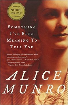 Something I've Been Meaning to Tell You: 13 Stories: Alice Munro: 9780375707483: AmazonSmile: Books