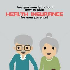 Are you really worried about planning health for your parents . Check out how you can plan #healthinsurance for your parents even at their elder age