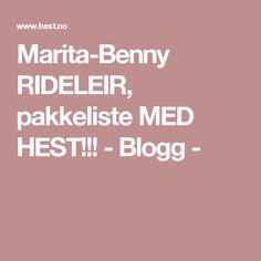 Marita-Benny RIDELEIR, pakkeliste MED HEST!!! - Blogg -