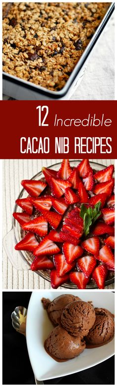 Get cooking with cacao nibs with one of these 12 incredible recipes.