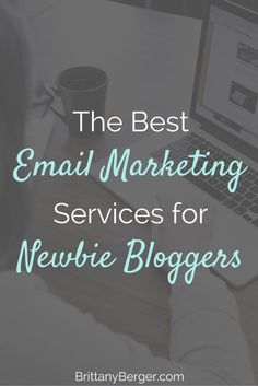 The Best Email Marketing Services for Newbie Bloggers