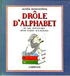 Drôle d'Alphabet ou les aventures d'une tarte aux pommes, Agnès Rosenstiehl