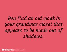 Writing Challenge - Grandma's Closet - written using the above prompt, except instead of a 'cloak' I used the word 'clock'. Book Prompts, Dialogue Prompts, Creative Writing Prompts, Story Prompts, Writing Advice, Writing Resources, Writing Help, Writing A Book, Writing Ideas