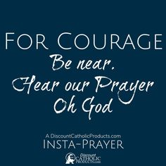@catholicproduct posted to Instagram: For Courage. Be near. Hear our Prayer Oh God.  Our 5-Second Insta-Prayer helps you pray just a tiny bit more every day.   #InstaPrayer #Catholic #Pray #faith #DiscountCatholicProducts #PrayMore #prayer #dcp #Courage #HearOurPrayer #CatholicChurch #catholicism #romancatholic #catholics