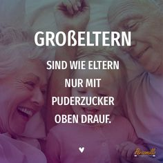 family quotes Groeltern sind wie Eltern, nur mit P - quotes Baby Quotes, Family Quotes, Foto Iman, Quotes To Live By, Love Quotes, Photo Quotes, Motivational Quotes, Inspirational Quotes, Grands Parents