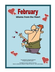 February Idioms from the Heart is a combination history and figurative language lesson.     Each of the forty original sentences, organize...